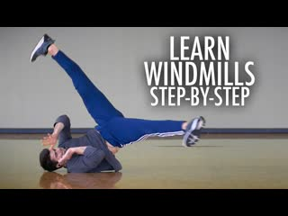 Learn How to Windmill - Complete Step by Step - Breakdance Tutorial