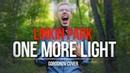 Gorodnov - One More Light (Tribute Chester Bennington)