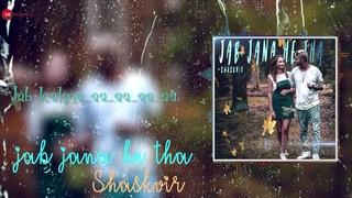 JAB JANA HE THA -SHASKVIR | LYRICAL VIDEO |ZEE MUSIC COMPANY | NEW HINDI SAD SONG 2019