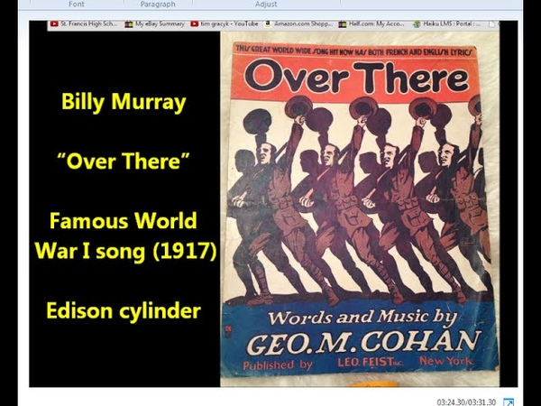 "Billy Murray ""Over There"" famous World War I song by George M. Cohan LYRICS"