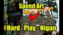 Speed Art Hard_Play - Nigan
