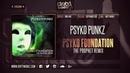 Psyko Punkz - Psyko Foundation (The Prophet Remix)