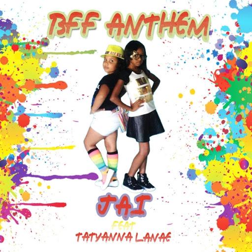 Jai альбом BFF Anthem (feat. Tatyanna Lanae)