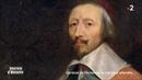Secrets d'Histoire Cardinal de Richelieu le ciel peut attendre