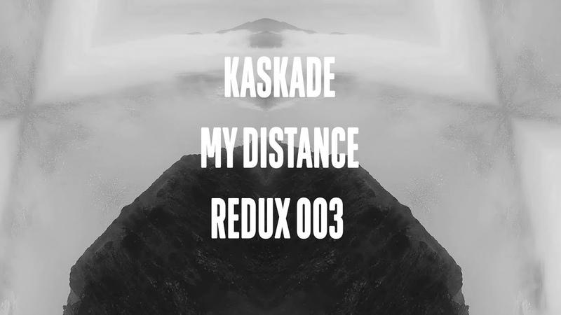 Kaskade - My Distance