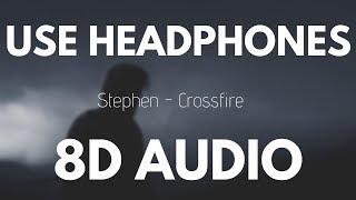Stephen - Crossfire (8D AUDIO)