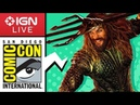 San Diego Comic Con 2018: Exclusive Access and Interviews - IGN Live (Day 3)