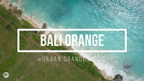 BALI ORANGE (Music to Chillout &amp Relax) Promo Video