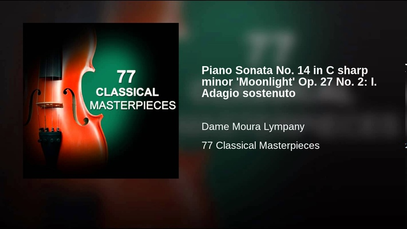 Piano Sonata No. 14 in C sharp minor 'Moonlight' Op. 27 No. 2: I. Adagio sostenuto