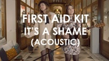 First Aid Kit - It's A Shame - Acoustic live in Paris