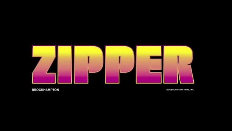 ZIPPER - BROCKHAMPTON