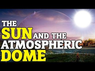 The Sun Seen Through Our Individual Atmospheric Domes on Flat Earth