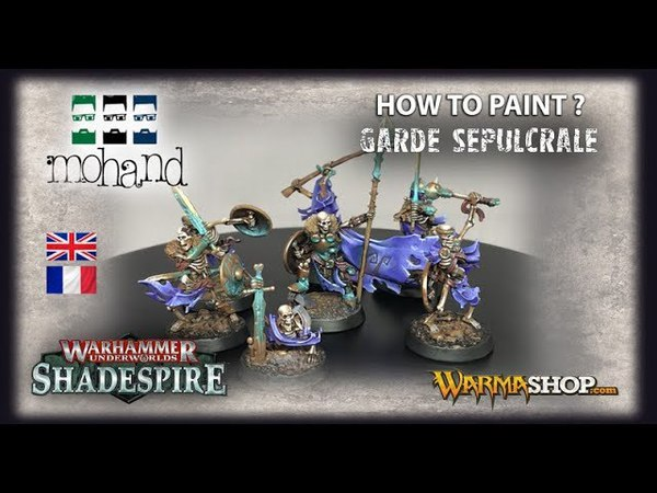 ( Fr Eng ) How to paint Sepulcral Guard from Shadespire by Games Workshop