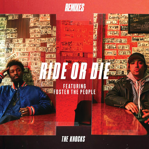 The Knocks альбом Ride Or Die (feat. Foster The People) [Remixes]