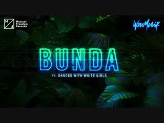 Wax Motif - Bunda (feat. Dances With White Girls) [Official Music Video] || клубные видеоклипы