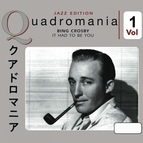 Bing Crosby альбом It Had to Be You, Vol. 1
