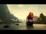 The Far East Easy Listening, World, Asian, Chinese Japanese, Buddha, Chill Out