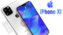 IPhone XI 2019 First Look Introduction
