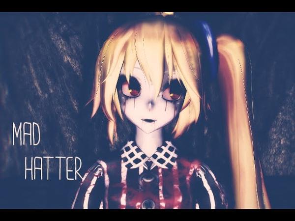 【MMD】 Mad Hatter【TDA Akita Neru】