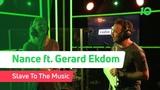 Nance feat. Gerard Ekdom - Slave To The Music (live @ Ekdom In De Morgen) (2018)