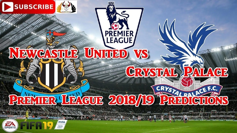 Newcastle United vs Crystal Palace Premier League 2018 19 Predictions FIFA 19