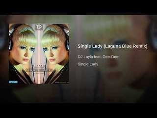 DJ Layla and Dee Dee - Single Lady (Laguna Blue Remix) - (Euro Pop Dance) WEB