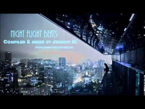 Night Flight Beats 1 / Deep House Set By Johnny M
