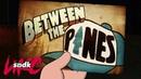Секреты Гравити Фолз - Фильм о мультфильме   Between The Pines