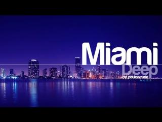 MIAMI DEEP - DJ PAULO ARRUDA