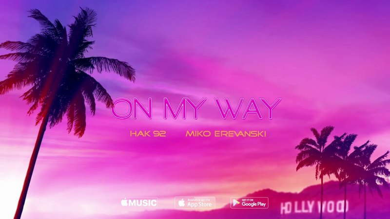 HAK 92 MIKO EREVANSKI - ON MY WAY OMW