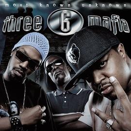 Three 6 Mafia альбом Most Known Unknown (Clean)