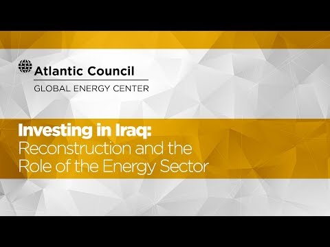 Investing in Iraq Reconstruction and the Role of the Energy Sector
