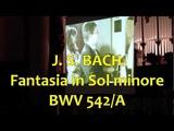 Johann Sebastian Bach - Fantasia in sol minore BWV 542A