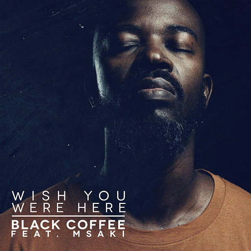 Black Coffee альбом Wish You Were Here