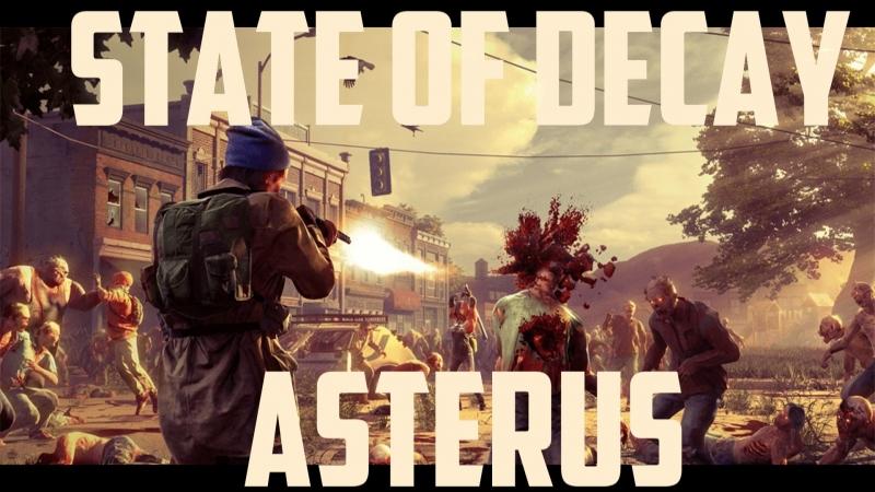 State of Decay Breakdown игра выживание строительство прокачка спасение зомби апокалипсис