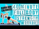 40 Minute Full Body Strength Workout 🔥Burn 385 Calories 🔥