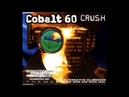 Cobalt 60 - Crush (GZ900 Remix)