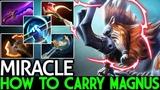 Miracle- Magnus How To M-God Carry Magnus Insane Game 7.19 Dota 2