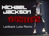 Michael Jackson - Thriller (Laidback Luke Remix)