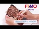 Consigli per la finitura di FIMO Tutorial FIMO BASICS italiano