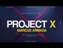 8 СЕНТЯБРЯ | GRAND OPENING PROJECT X  | MARCUS ARMADA
