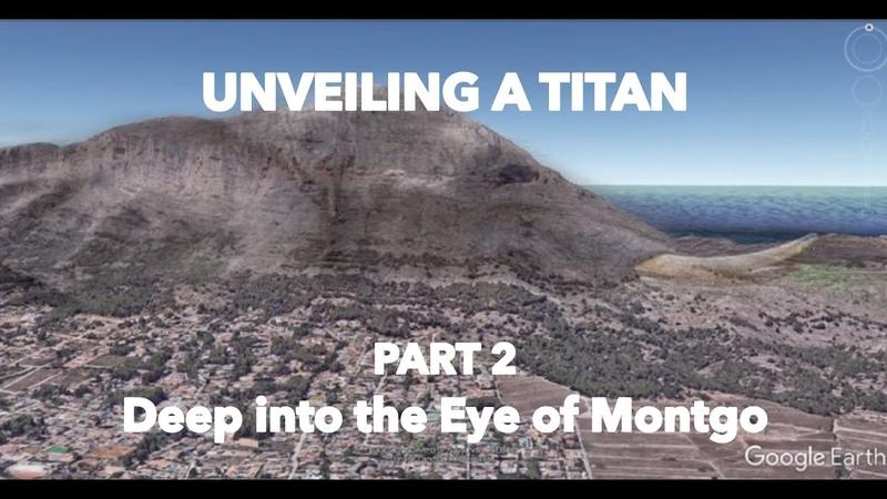 UNVEILING A TITAN - PART 2 - Deep into the Eye of Montgo