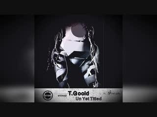 T.Goold - Un Yet Titled (Original Mix) #Technomusic #Tech #DJ #Mixes #Sets #new #Sound #mtdnaudio #djproducer