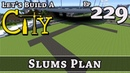 How To Build A City :: Minecraft :: Slums Plan :: E229