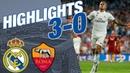 Real Madrid vs Roma | 3 - 0 | ALL GOALS HIGHLIGHTS