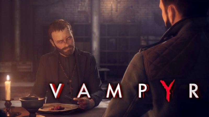 ВАМПИР СВЯЩЕННИК ► Vampyr 11