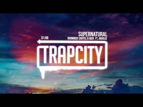 Boombox Cartel QUIX - Supernatural (ft. Anjulie)