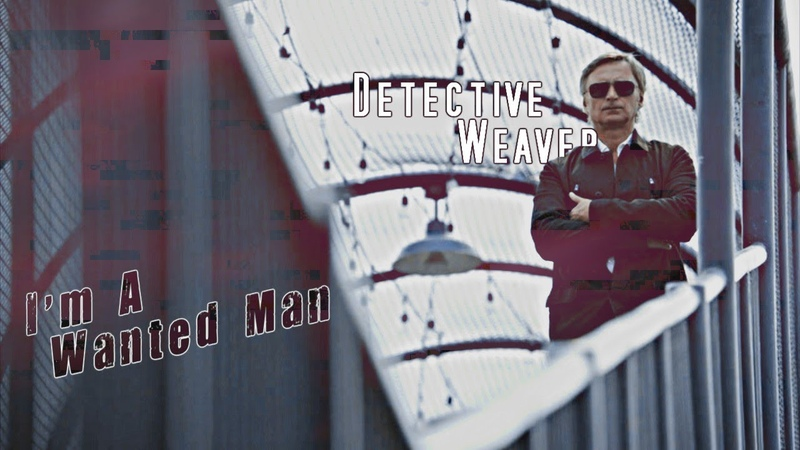 Weaver ► I'm A Wanted Man