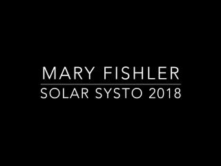 Mary Fishler / Solar Systo 2018