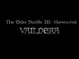 The Elder Scrolls III: Morrowind, Vaildera official trailer.